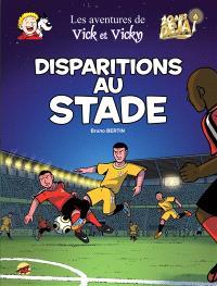Les aventures de Vick et Vicky. Volume 20, Disparitions au stade