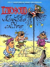 Les aventures du grand vizir Iznogoud. Volume 3, Les vacances du calife