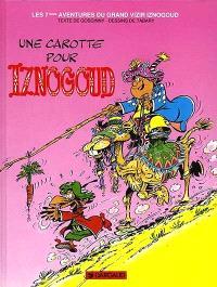 Les aventures du grand vizir Iznogoud. Volume 7, Une carotte pour Iznogoud