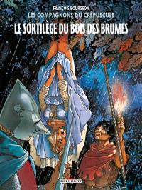 Les compagnons du crépuscule. Volume 1, Le sortilège du bois des brumes