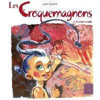 Les Croquemagnons. Volume 2, Mouches à bouche