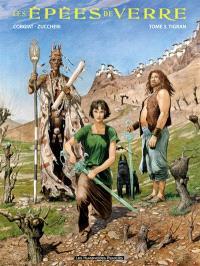 Les épées de verre. Volume 3, Tigran