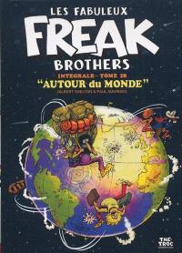 Les fabuleux Freak Brothers : intégrale. Volume 10, Autour du monde