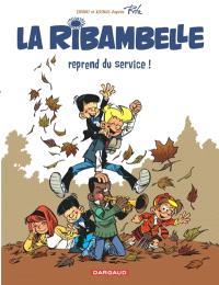Les nouvelles aventures de la ribambelle. Volume 1, La ribambelle reprend du service !