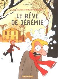 Les pauvres aventures de Jérémie. Volume 3, Le rêve de Jérémie