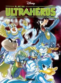Les ultrahéros. Volume 1