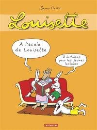 Louisette la taupe, A l'école de Louisette : trois histoires pour les jeunes lecteurs