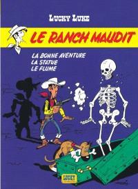 Lucky Luke. Volume 26, Le ranch maudit; La bonne aventure; La statue