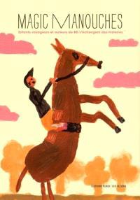 Magic manouches : enfants voyageurs et auteurs de BD s'échangent des histoires