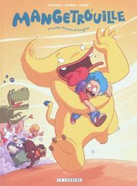 Mangetrouille. Volume 1, Frousses, frissons et fringales