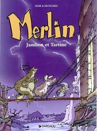 Merlin. Volume 1, Jambon et tartine