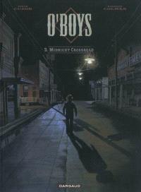 O'Boys. Volume 3, Midnight crossroad