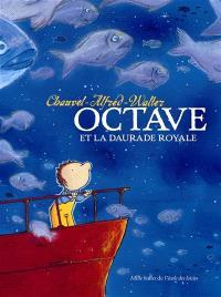 Octave, Octave et la daurade royale