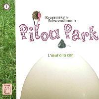 Pilou Park. Volume 1, L'oeuf à la con
