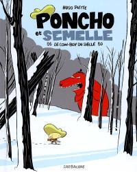 Poncho et Semelle. Volume 3, Le cow-boy du siècle