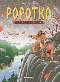 Popotka le petit Sioux. Volume 7, Le garçon étranger
