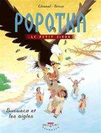 Popotka le petit Sioux. Volume 5, Susweca et les aigles