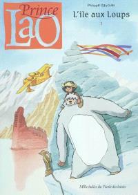 Prince Lao. Volume 1, L'Île aux loups