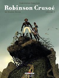 Robinson Crusoé de Daniel Defoe. Volume 3