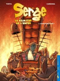 Serge, le hamster de l'enfer. Volume 3, Hamsterrifiant