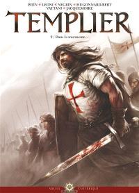 Templier. Volume 2, Dans la tourmente...