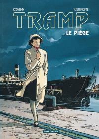 Tramp. Volume 1, Le Piège