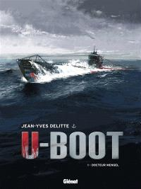 U-Boot. Volume 1, Docteur Mengel
