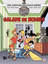 Une aventure des exquis mômes, Salade de noises