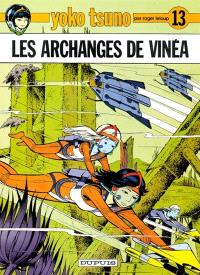 Yoko Tsuno. Volume 13, Les archanges de Vinéa