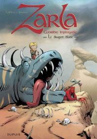 Zarla : guerrière impitoyable. Volume 2, Le dragon blanc