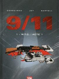 9-11. Volume 1, WTC : acte 1