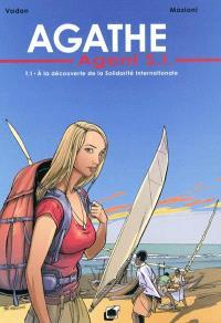 Agathe, agent SI. Volume 1, A la découverte de la solidarité internationale
