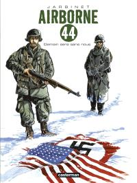 Airborne 44. Volume 2, Demain sera sans nous