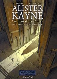 Alister Kayne, chasseur de fantômes. Volume 2, Dans ce monde comme dans l'autre...