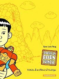 American born Chinese : histoire d'un Chinois d'Amérique