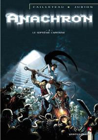 Anachron. Volume 2, Le septième capitaine