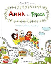 Anna et Froga. Volume 3, Frissons, fraises et chips