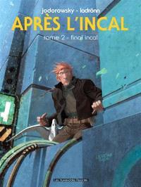Après l'Incal. Volume 2, Final Incal