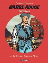 Barbe-Rouge : l'intégrale. Volume 4, La fin du Faucon noir