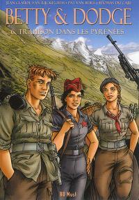 Betty & Dodge. Volume 6, Trahison dans les Pyrénées