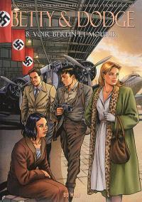 Betty & Dodge. Volume 8, Voir Berlin et mourir