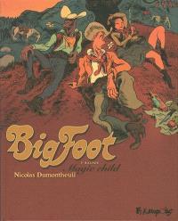 Bigfoot. Volume 1, Magic child : 1re balade