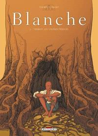 Blanche. Volume 2, Toumaï, les savanes féroces