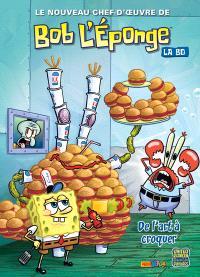 Bob l'éponge : la BD. Volume 5, De l'art à croquer