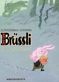 Brüssli, Le conquérant