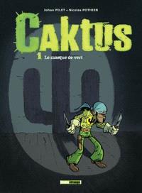 Caktus. Volume 1, Le masque de vert
