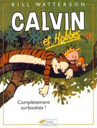 Calvin et Hobbes. Volume 15, Complétement surbookés !