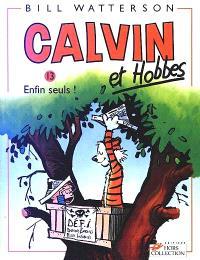Calvin et Hobbes. Volume 13, Enfin seuls !