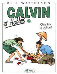 Calvin et Hobbes. Volume 7, Que fait la police ?