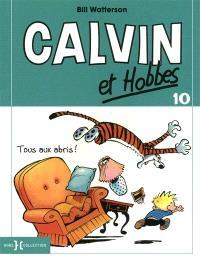 Calvin et Hobbes. Volume 10, Tous aux abris !
